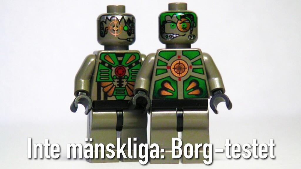 Inte mänskliga: Borg-testet