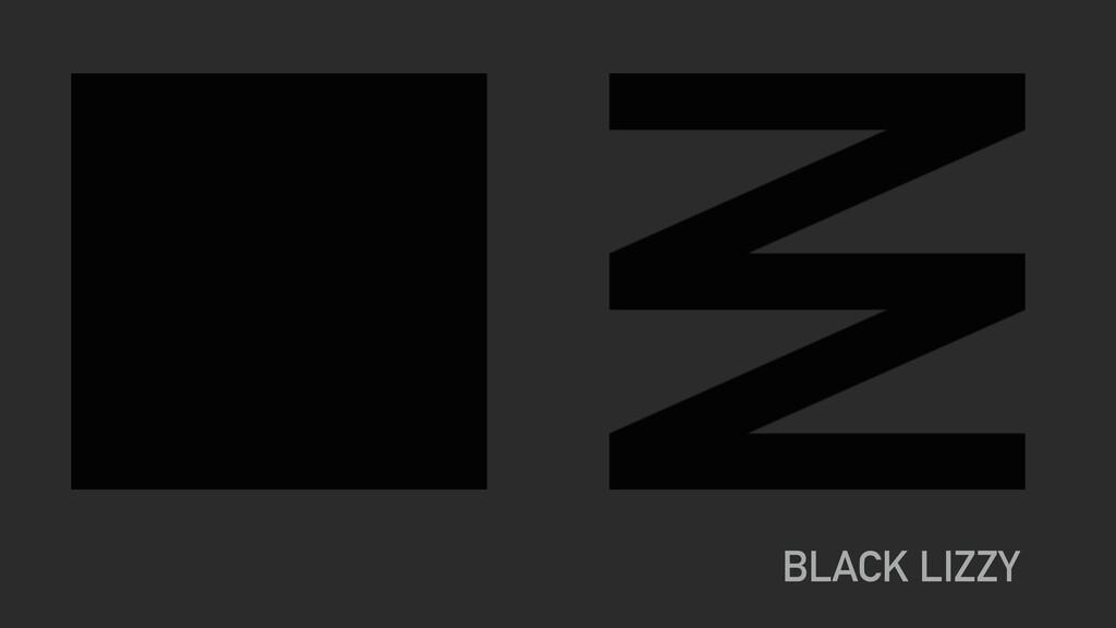 BLACK LIZZY