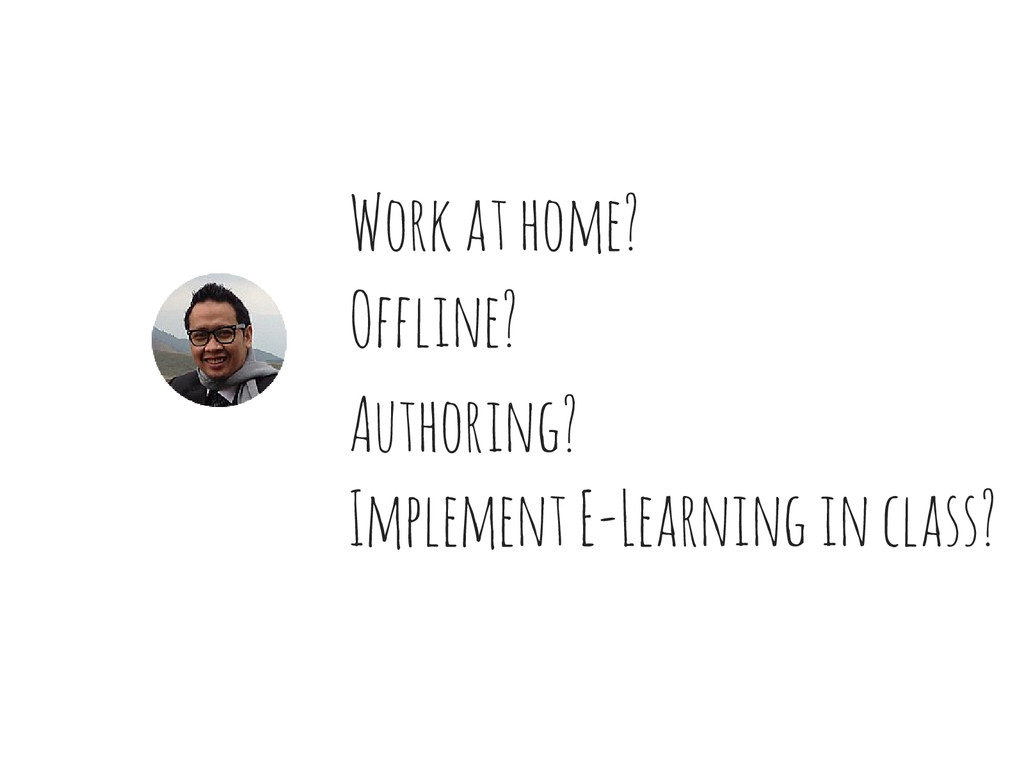 Work at home? Authoring? Offline? Implement E-L...