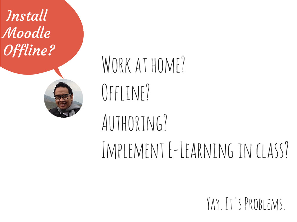 Work at home? Yay. It's Problems. Authoring? Of...