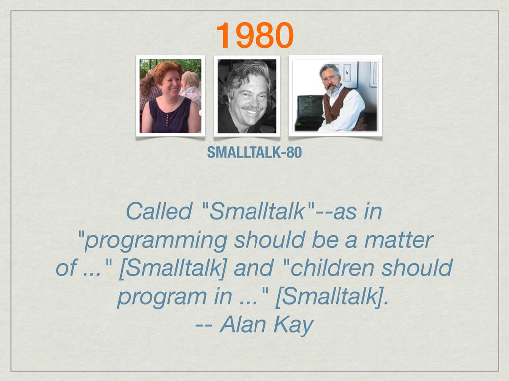 """SMALLTALK-80 Called """"Smalltalk""""--as in """"program..."""