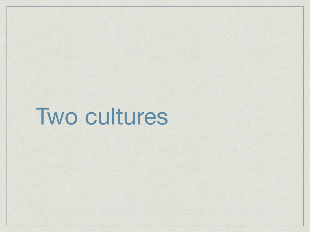 Two cultures