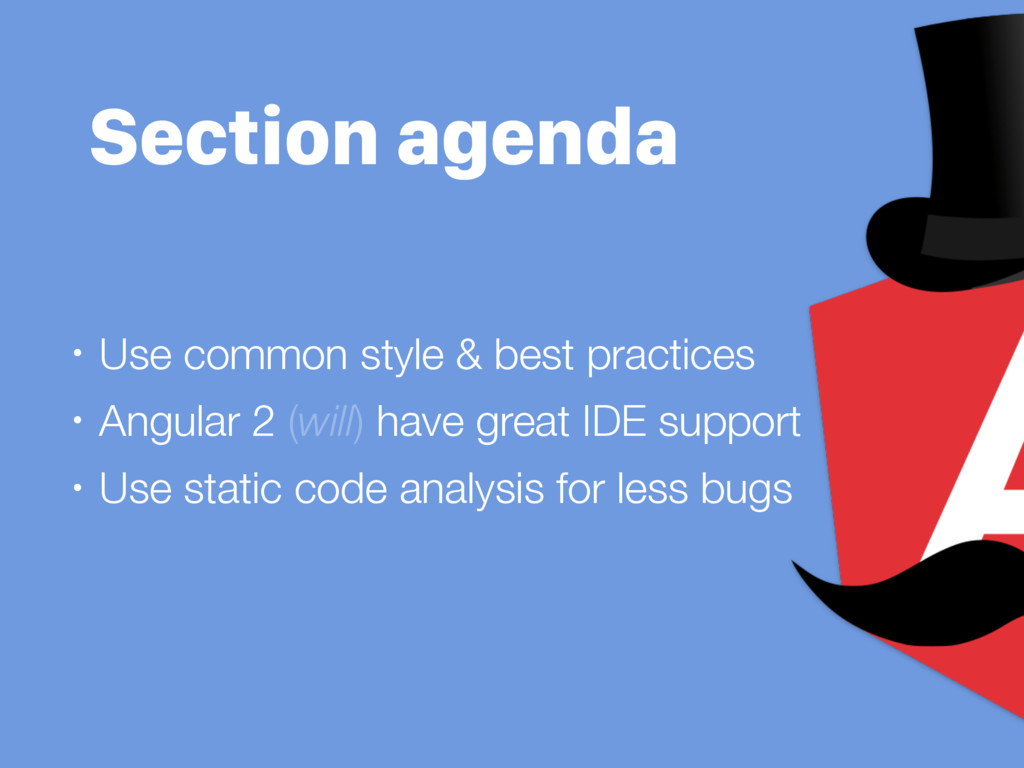 Section agenda • Use common style & best practi...