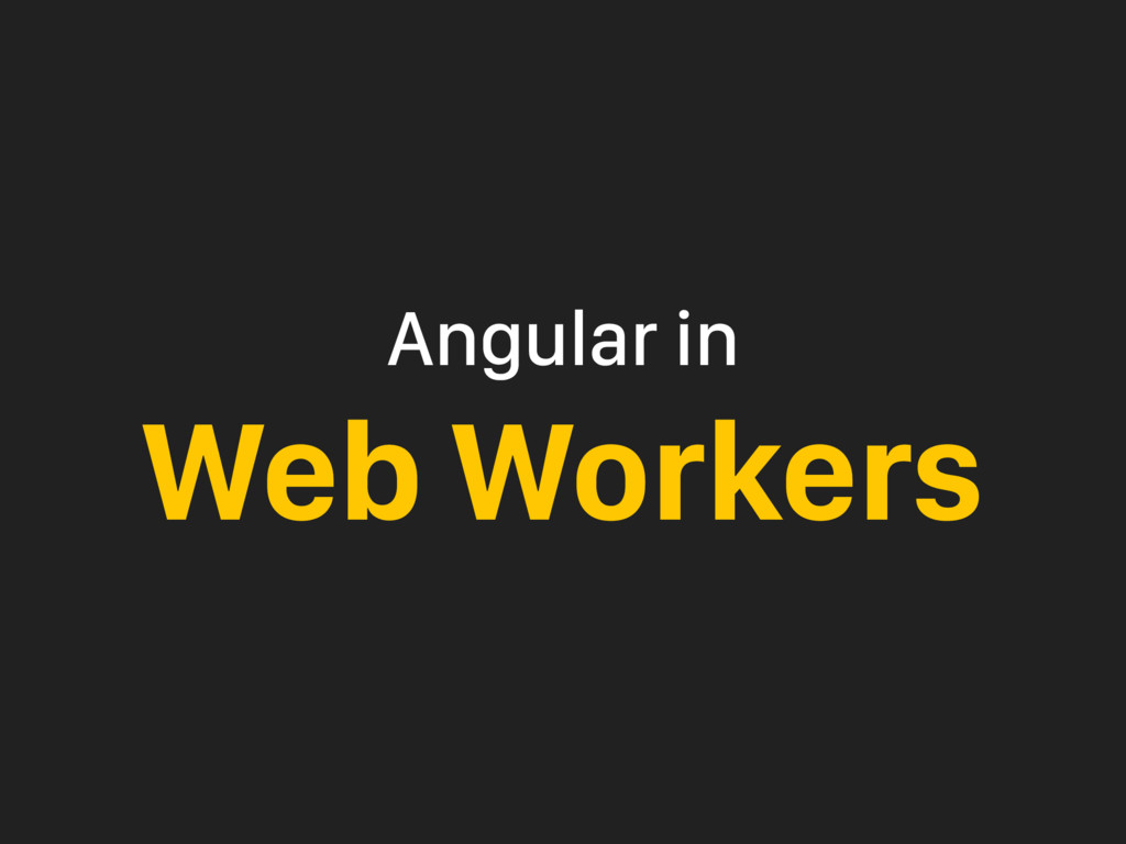 Angular in Web Workers