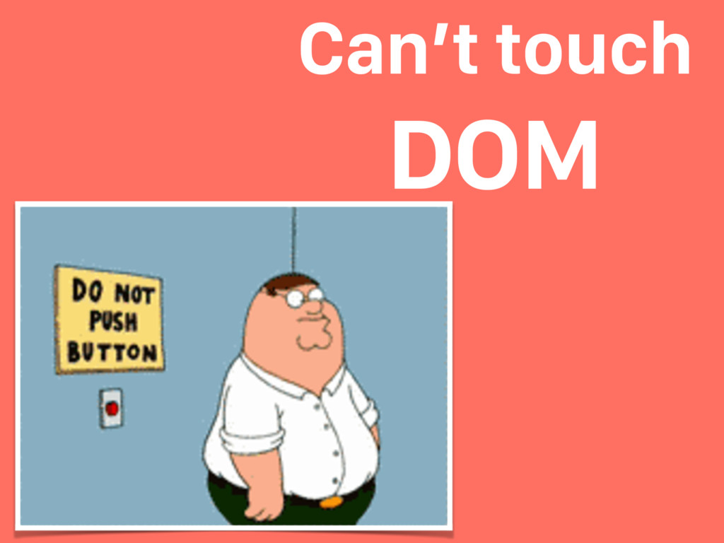Can't touch DOM