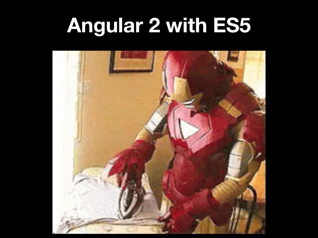 Angular 2 with ES5