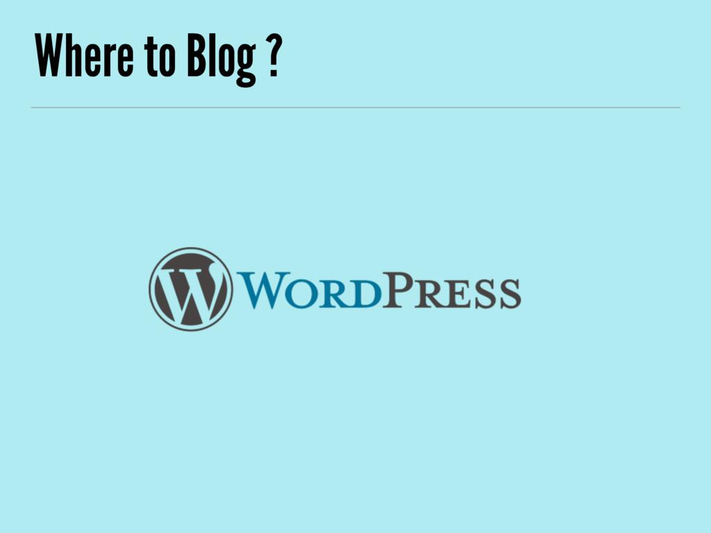 Where to Blog ?