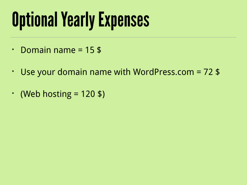 Optional Yearly Expenses • Domain name = 15 $ •...