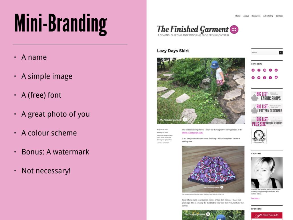 Mini-Branding • A name • A simple image • A (fr...