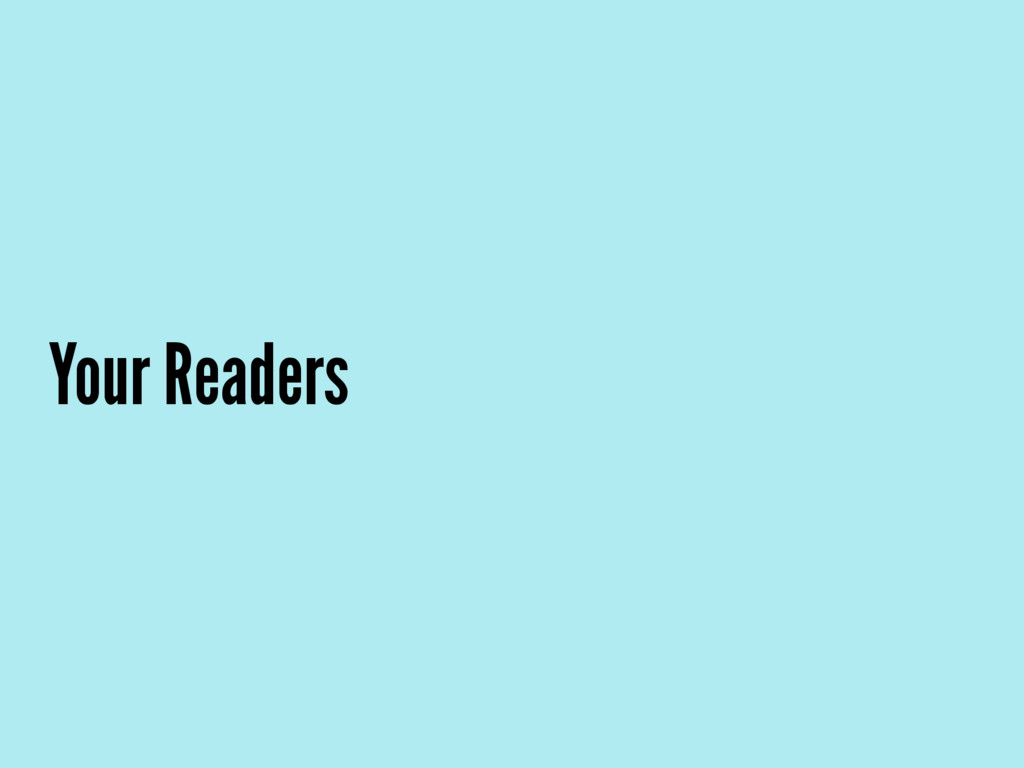 Your Readers