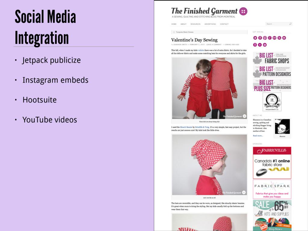 Social Media Integration • Jetpack publicize • ...
