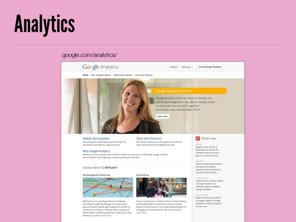 Analytics google.com/analytics/