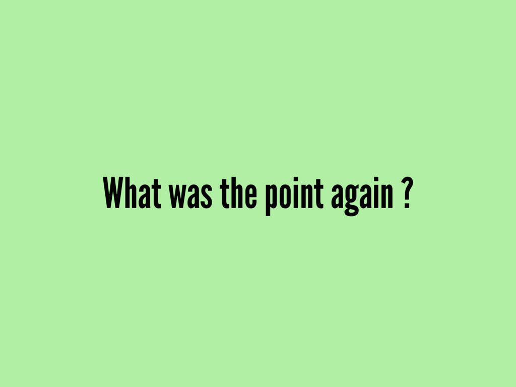 What was the point again ?