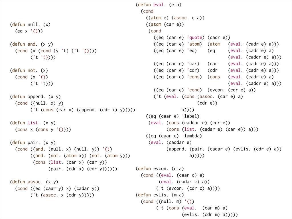 (defun null. (x) (eq x '())) (defun and. (x y) ...