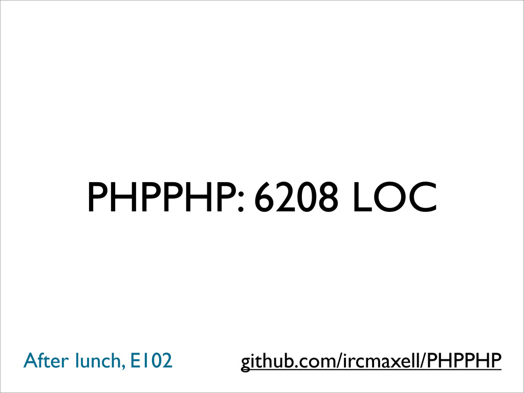 PHPPHP: 6208 LOC github.com/ircmaxell/PHPPHP Af...