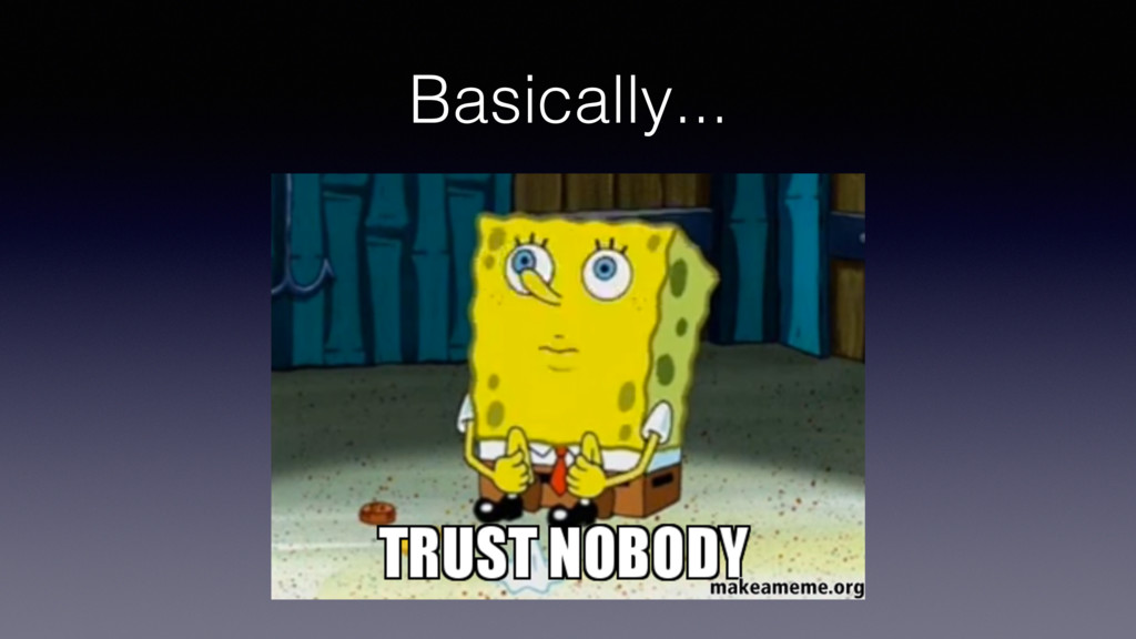 Basically...!