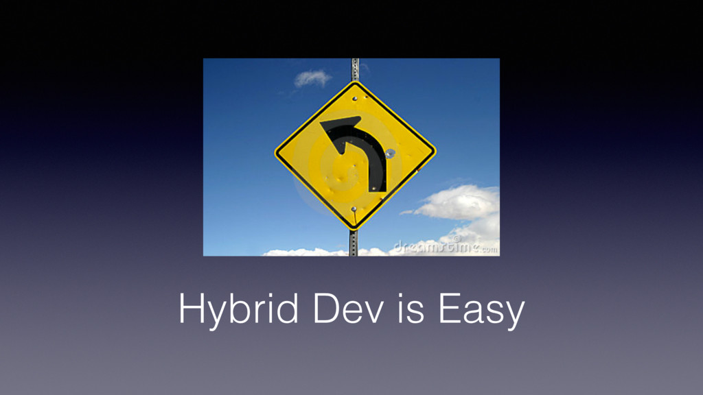 Hybrid Dev is Easy!