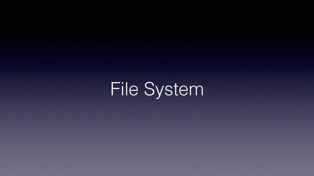 File System!