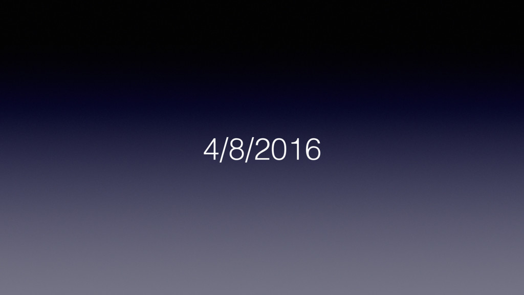 4/8/2016!