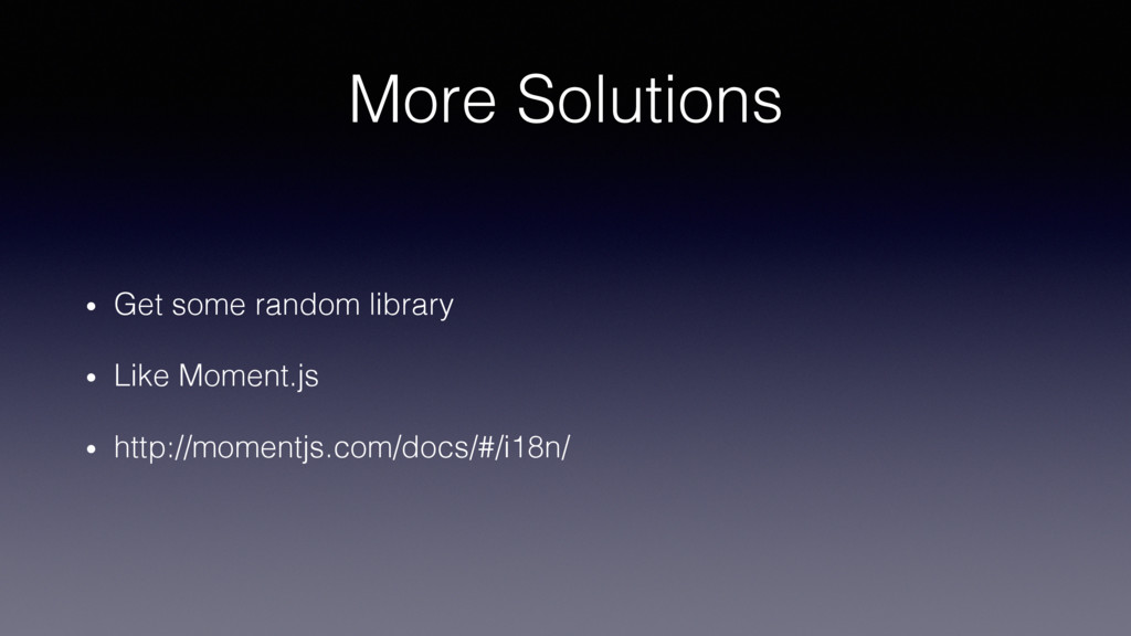 More Solutions! •  Get some random library! •  ...