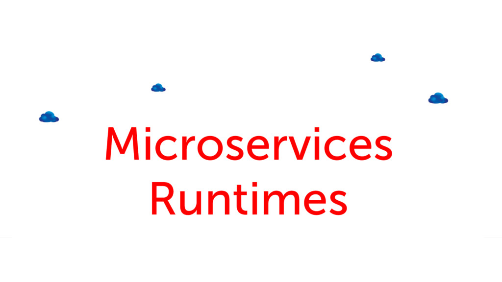 Microservices Runtimes