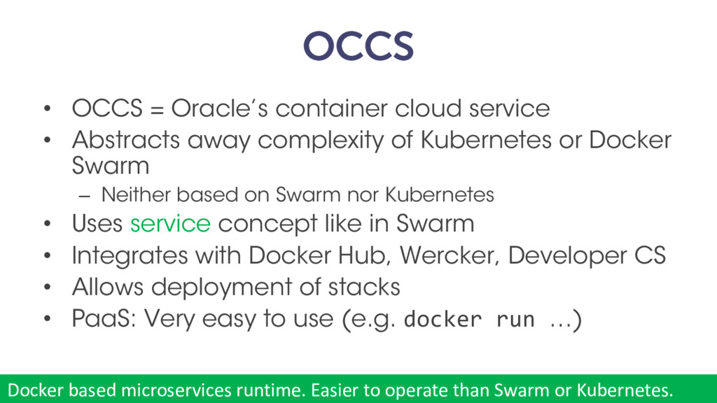 OCCS • OCCS = Oracle's container cloud service ...