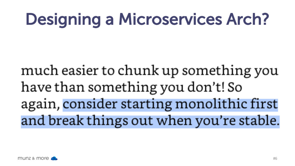 Designing a Microservices Arch? munz & more #6