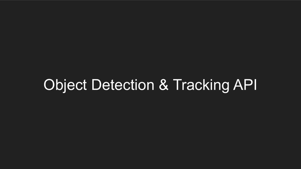 Object Detection & Tracking API