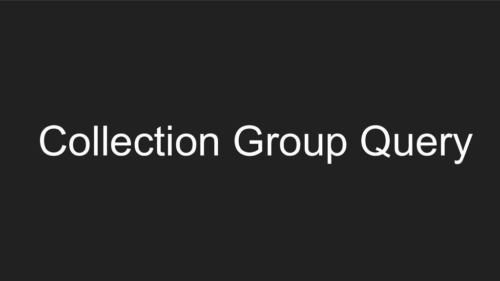 Collection Group Query