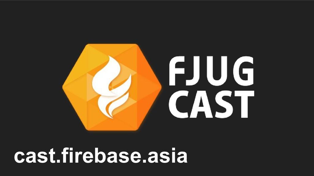 cast.firebase.asia