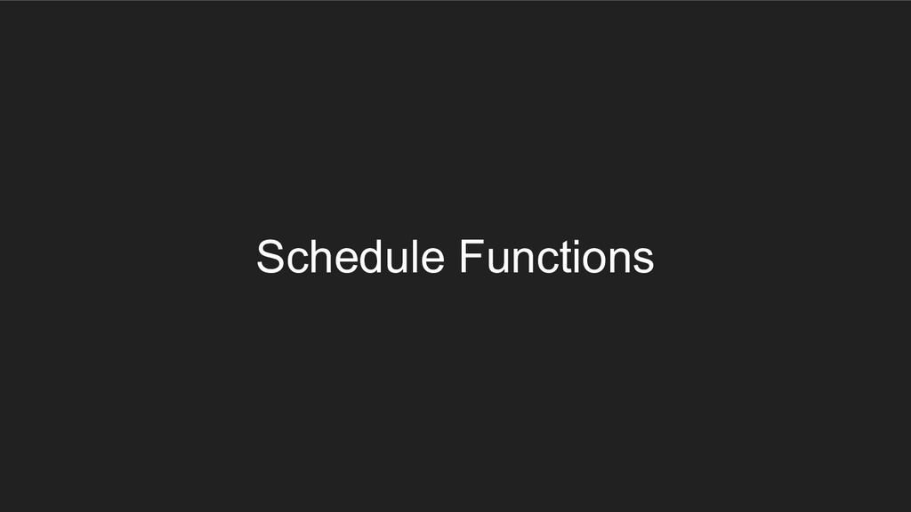 Schedule Functions