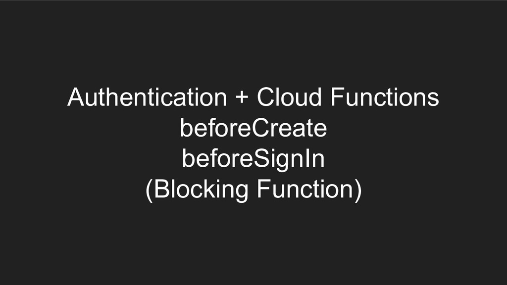 Authentication + Cloud Functions beforeCreate b...