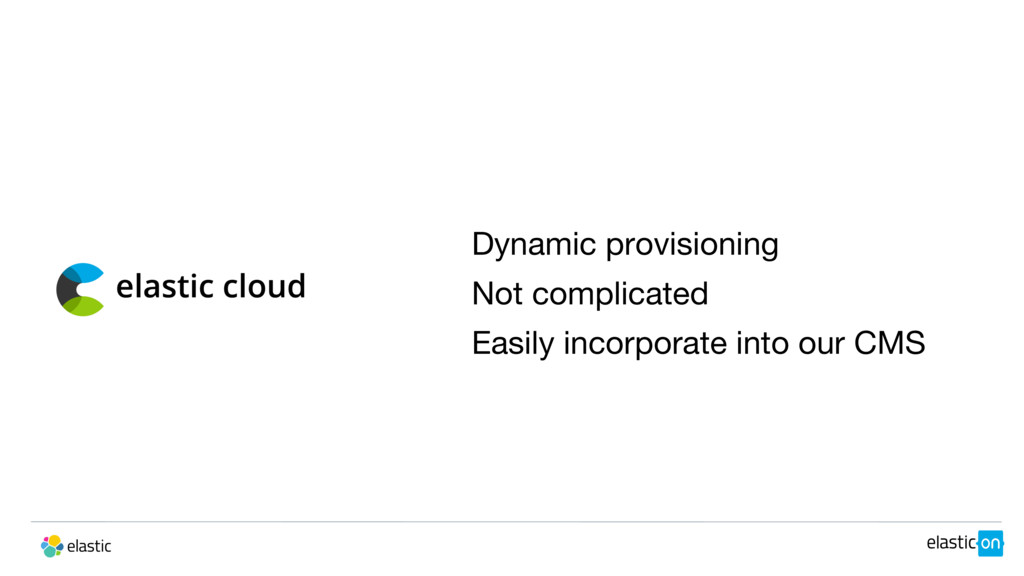 Dynamic provisioning Not complicated Easily inc...