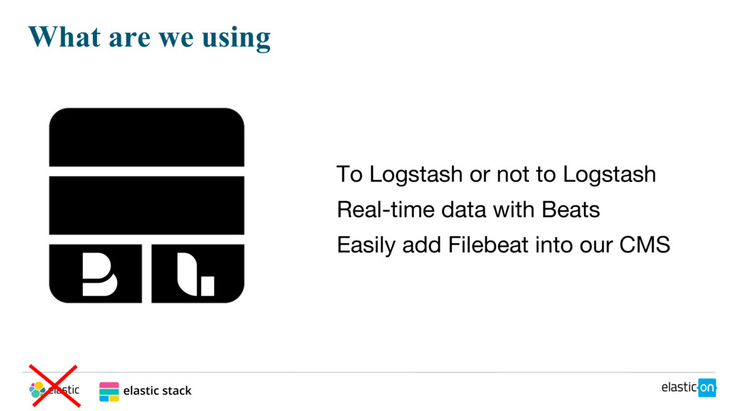 What are we using To Logstash or not to Logstas...