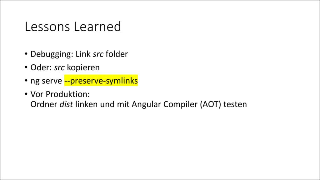 Lessons Learned • Debugging: Link src folder • ...