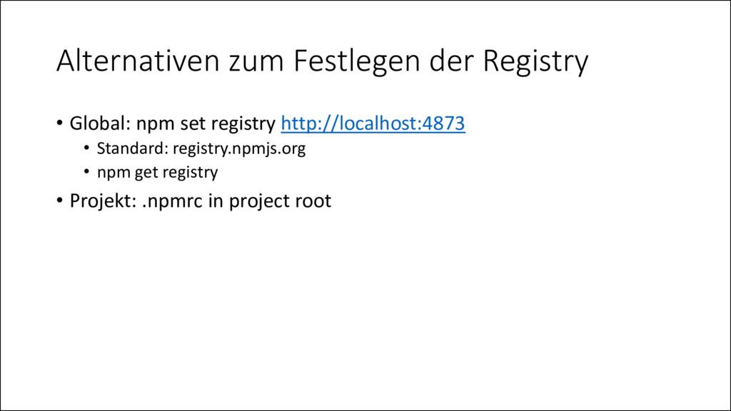 Alternativen zum Festlegen der Registry • Globa...