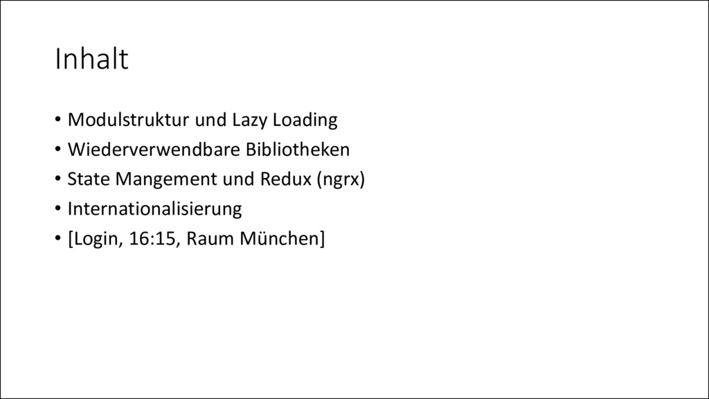 Inhalt • Modulstruktur und Lazy Loading • Wiede...