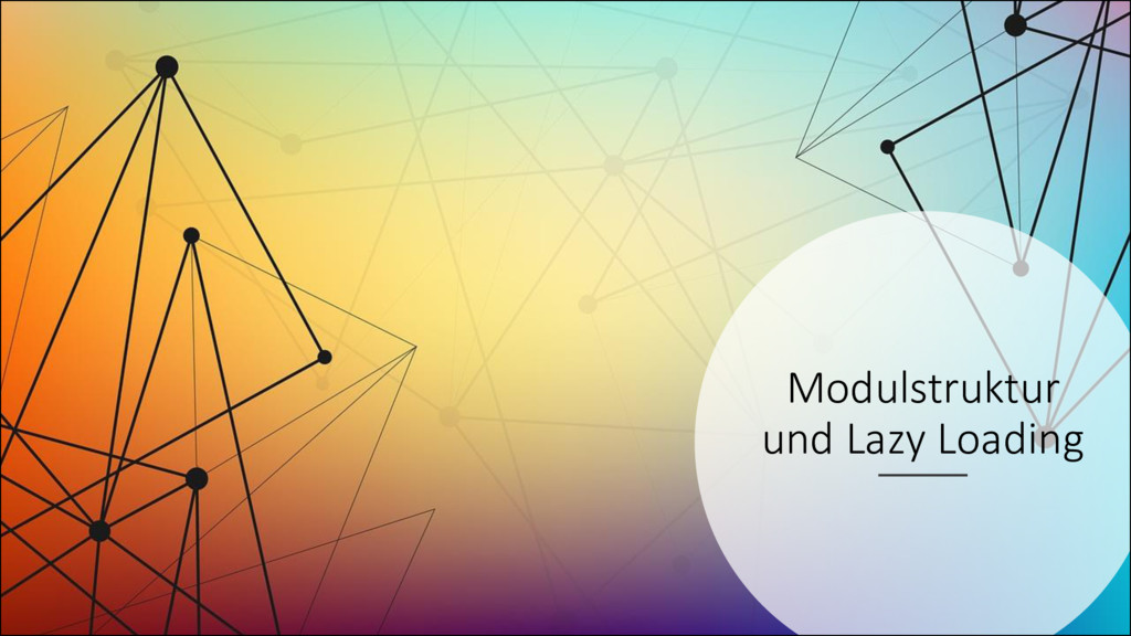 Modulstruktur und Lazy Loading