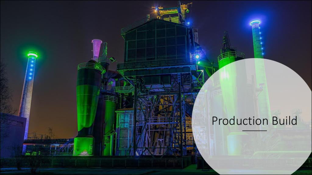 Production Build
