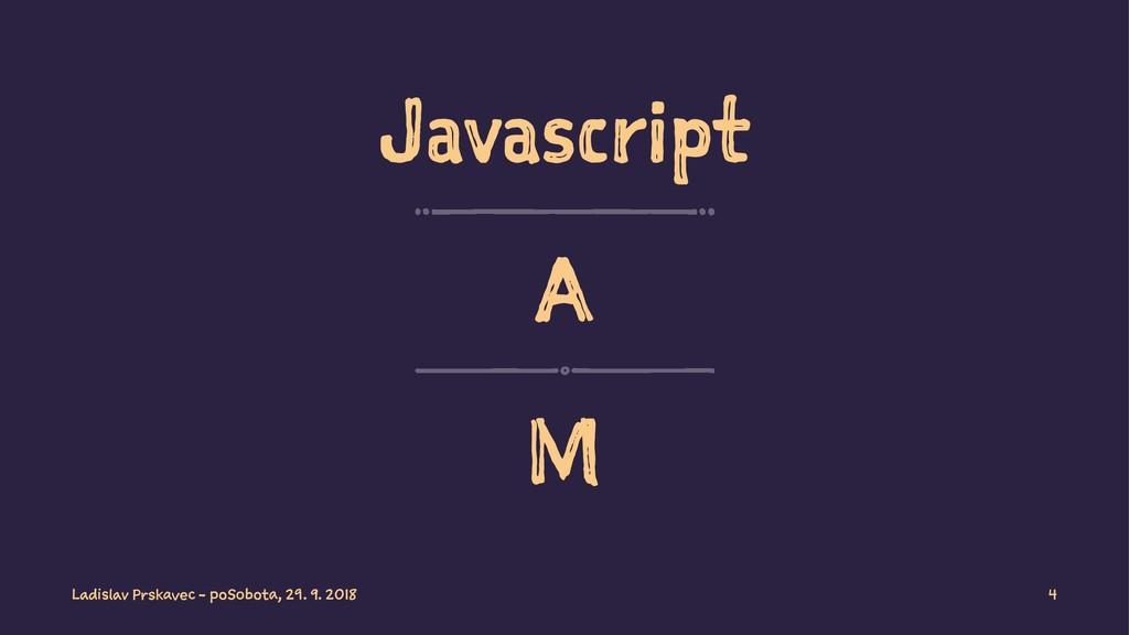 Javascript A M Ladislav Prskavec - poSobota, 29...