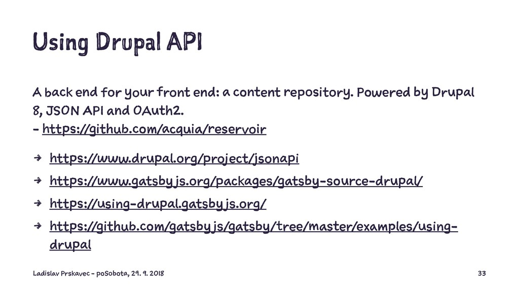 Using Drupal API A back end for your front end:...