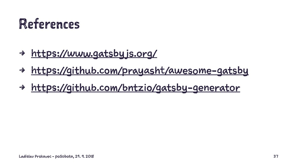 References 4 https://www.gatsby js.org/ 4 https...