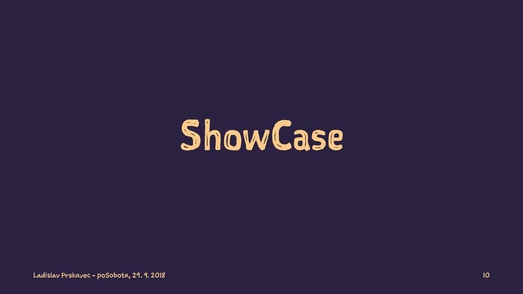 ShowCase Ladislav Prskavec - poSobota, 29. 9. 2...