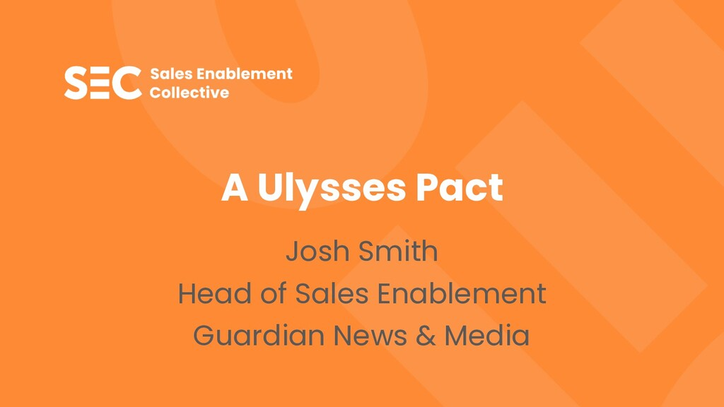 A Ulysses Pact Josh Smith Head of Sales Enablem...