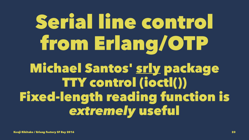 Serial line control from Erlang/OTP Michael San...