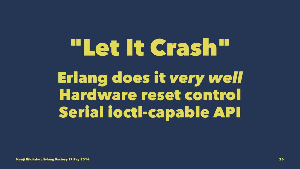 """Let It Crash"" Erlang does it very well Hardwar..."