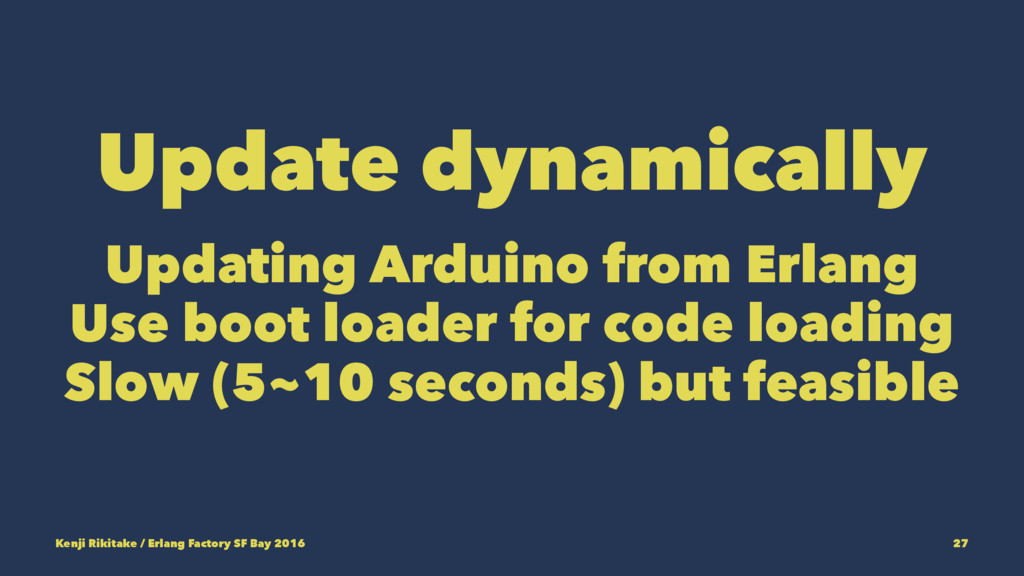 Update dynamically Updating Arduino from Erlang...