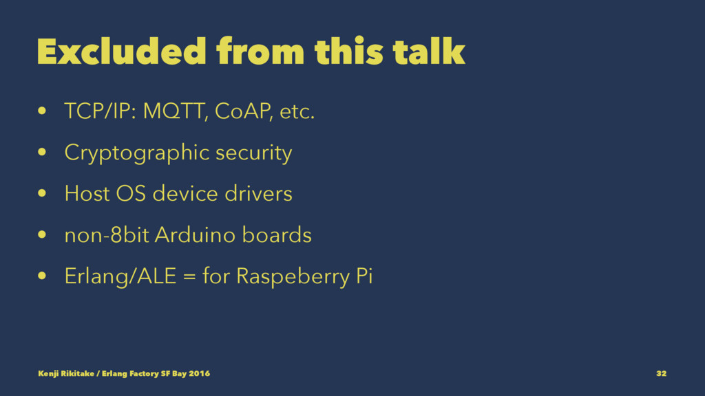 Excluded from this talk • TCP/IP: MQTT, CoAP, e...