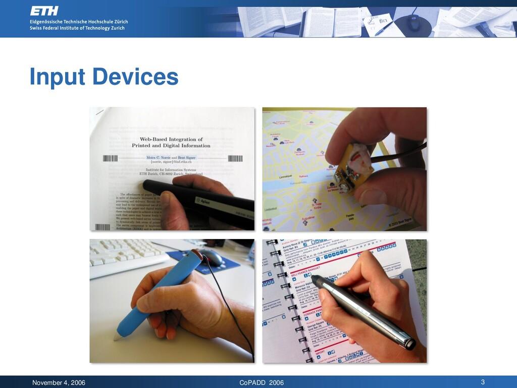 November 4, 2006 CoPADD 2006 3 Input Devices