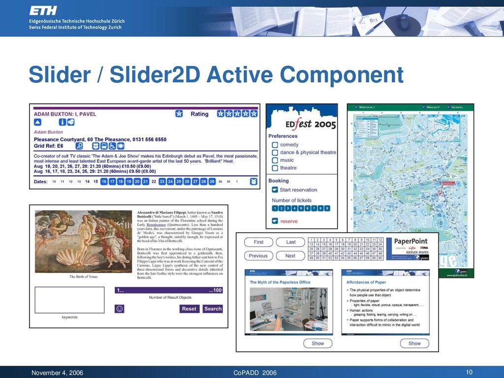November 4, 2006 CoPADD 2006 10 Slider / Slider...